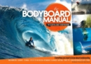 Bodyboard Manual : The Essential Guide to Bodyboarding - Book