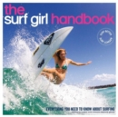 Surf Girl Handbook : Everything You Need to Know About Surfing - Book