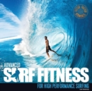 Advanced Surf Fitness : For High Performance Surfing - Book