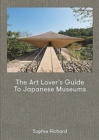 The Art Lover`s Guide to Japanese Museum - Book