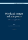 Word and Context in Latin Poetry : Studies in Memory of David West - Book