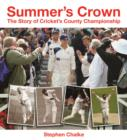 Summer's Crown : The Story of Cricket's County Championship - Book