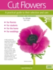 Cut Flowers : A Practical Guide to their Selection and Care - Book