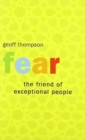 Fear the Friend of Exceptional People - Book