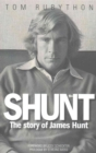 Shunt : The Life of James Hunt - Book