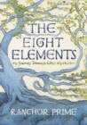 The Eight Elements : My Journey Through Life's Mysteries - Book
