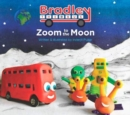 Zoom to the Moon : Bradley the Bus - Book