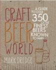Craft Beer World : A Guide to Over 350 of the Finest Beers Known to Man - Book