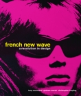 French New Wave : A Revolution in Design - Book