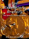 For Exemplary Bravery - the Queen's Gallantry Medal - Book