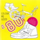 Colour Me Good 80's - Book