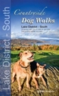 Countryside Dog Walks - Lake District South : 20 Graded Walks with No Stiles for Your Dogs - Book