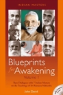Blueprints for Awakening -- Indian Masters (Volume 1) : Rare Dialogues with 7 Indian Masters on the Teachings of Sri Ramana Maharshi - Book