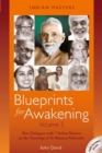 Blueprints for Awakening - Indian Masters : Rare Dialogues with 7 Indian Masters on the Teachings of Sri Ramana Maharshi Volume 2 - Book