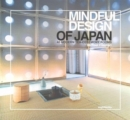 Mindful Design of Japan: 40 Modern Tea-Ceremony Rooms - Book