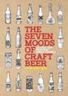The Seven Moods of Craft Beer : 350 Great Craft Beers from Around the World - Book