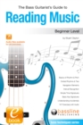 Bass Guitarist's Guide to Reading Music: Beginner Level - eBook