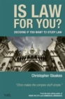Is Law for You? : Deciding If You Want to Study Law - Book