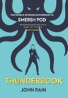 Thunderbook : The World of Bond According to Smersh Pod - Book