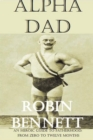 Alpha Dad : An Heroic Guide to children aged 0-12 months for dads - eBook