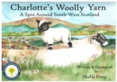 Charlotte's Woolly Yarn : A Spin Around South West Scotland - Book