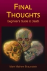 Final Thoughts : Beginner's Guide to Death - Book