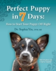 Perfect Puppy in 7 Days : How to Start Your Puppy Off Right - Book