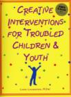 Creative Interventions for Troubled Children and Youth - Book