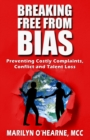 Breaking Free from Bias : Preventing Costly Complaints, Conflict and Talent Loss - eBook