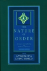 A Vision of a Living World: The Nature of Order, Book 3 : An Essay of the Art of Building and the Nature of the Universe - Book