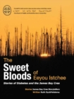 The Sweet Bloods of Eeyou Istchee : Stories of Diabetes and the James Bay Cree - Book