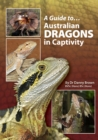 A Guide to Australian Dragons in Captivity - eBook