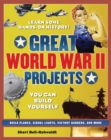 GREAT WORLD WAR II PROJECTS : YOU CAN BUILD YOURSELF - eBook