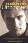 Brando Unzipped : Marlon Brando:  Bad Boy, Megastar, Sexual Outlaw - eBook