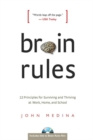 Brain Rules : 12 Principles for Surviving and Thriving at Work, Home, and School - eBook