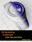 3D Modeling in Blender - Tools, Tips and Tricks - eBook