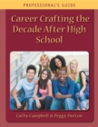 Career Crafting the Decade After High School: Professional's Guide - eBook
