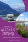 Traveler's Guide to Alaskan Camping : Alaskan and Yukon Camping with RV or Tent - Book