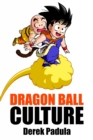 Dragon Ball Culture Volume 3 : Battle - eBook