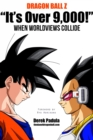 "Dragon Ball Z ""It's Over 9,000!"" When Worldviews Collide - eBook"