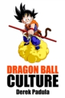 Dragon Ball Culture Volume 2 : Adventure - eBook