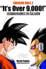 "Dragon Ball Z ""It's Over 9,000!"" Cosmovisiones en colision - eBook"