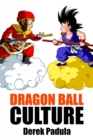 Dragon Ball Culture Volume 1 : Origin - eBook
