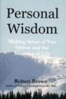 Personal Wisdom: Making Sense of You, Others and the Meaning of Life - eBook