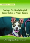 Creating the Pet-Friendly Hospital, Animal Shelter, or Petcare Business - Book