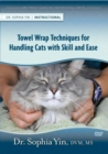 Towel Wrap Techniques for Handling Cats with Skill and Ease - Book