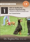 Skills for Handling Your Reactive or Hyperactive Dog : A Workbook for Developing Focus  and Impulse Control, Part 1: Essential Exercises - Book