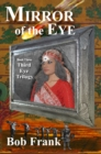 Mirror of the Eye; Book 3 of Third Eye Trilogy - eBook