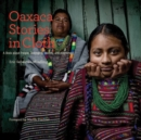 Oaxaca Stories in Cloth : A Book About People, Belonging, Identity and Adornment - Book