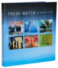 Fresh Water: The Essence of Life - Book